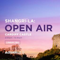 Shangri-La Open Air Tickets | Cardiff Castle Cardiff  | Sat 21st August 2021 Lineup