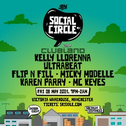 social circle presents: Clubland Tickets | Victoria Warehouse Stretford Stretford  | Fri 28th May 2021 Lineup