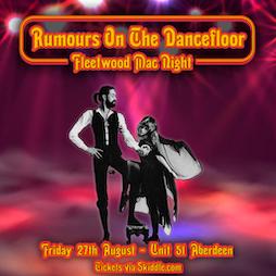 Rumours On the Dancefloor – A Fleetwood Mac Night  Tickets   Unit 51 Aberdeen    Fri 12th November 2021 Lineup