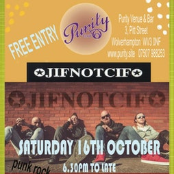 JIFNOTCIF - Punk Pop Band Plus Support band - Flashers Tickets   Purity Club Wolverhampton    Sat 16th October 2021 Lineup