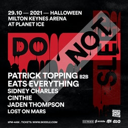 Do Not Sleep | Patrick Topping B2B Eats Everything Tickets | MK Arena At Planet Ice Milton Keynes  | Fri 29th October 2021 Lineup
