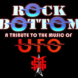 Rock Bottom (UFO/Michael Schenker Tribute) & The Fat Spaniels Tickets | ORILEYS LIVE MUSIC VENUE Hull  | Fri 29th October 2021 Lineup