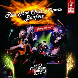 Red Hot Chilli Pipers  Tickets   The Botanic House Inverness    Fri 5th November 2021 Lineup