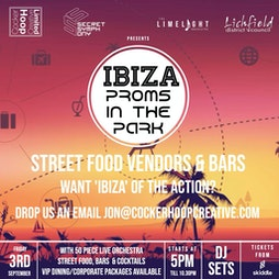 Ibiza Proms in the Park Tickets | Beacon Park Lichfield  | Fri 3rd September 2021 Lineup