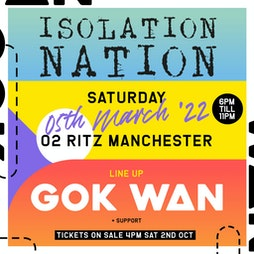Gok Wan pres Isolation Nation  Tickets | O2 Ritz Manchester  | Sat 5th March 2022 Lineup
