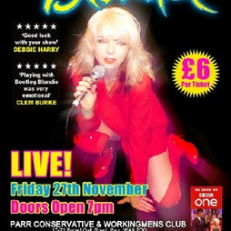 Bootleg Blondie Tickets | Parr Conservative Club  St. Helens  | Sun 23rd May 2021 Lineup
