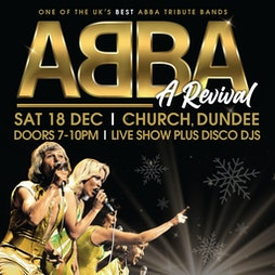 Abba A Rival Live plus Disco DJ's Tickets | Church Dundee  | Sat 18th December 2021 Lineup