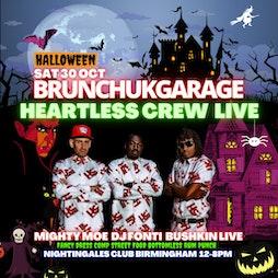 Brunch UK GARAGE - HEARTLESS CREW LIVE - HALLOWEEN SPECIAL Tickets | Secret Location Birmingham  | Sat 30th October 2021 Lineup