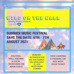 Wild on the Wall - Music Festival by Roman wall Tickets | Walton Brampton   Cumbria Brampton  | Fri 6th August 2021 Lineup