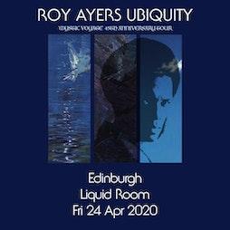 Roy Ayers Ubiquity 'Mystic Voyage' 45th Anniversary Tickets | The Liquid Room Edinburgh  | Sun 30th January 2022 Lineup