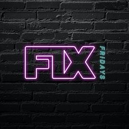 Fix Fridays Tickets   Pryzm Cardiff Cardiff    Fri 15th October 2021 Lineup