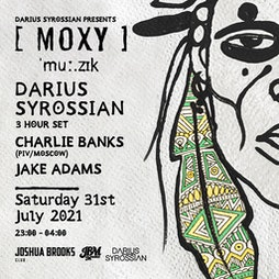 Moxy in the Skate Park After Party - Darius Syrossian & guests. Tickets   Joshua Brooks Manchester    Sat 31st July 2021 Lineup