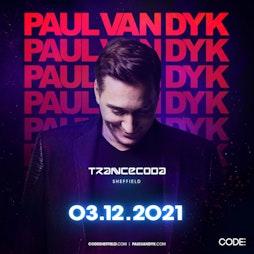Trancecoda - Paul van Dyk - Sheffield Return Tickets | Code Sheffield Sheffield  | Fri 3rd December 2021 Lineup