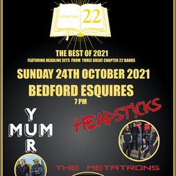Headsticks with The Metatrons, Yur Mum Chapter 22 Special Event  Tickets | Bedford Esquires Bedford  | Sun 24th October 2021 Lineup