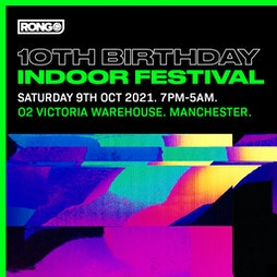Rong 10th Birthday: Indoor Trance Festival Tickets | O2 Victoria Warehouse Manchester  | Sat 9th October 2021 Lineup