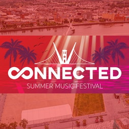 Connected Music Festival Tickets | Ebrington Square Derry  | Fri 30th July 2021 Lineup