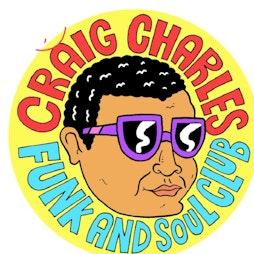 Craig Charles Funk and Soul Club - Bristol Tickets | O2 Academy Bristol Bristol  | Sat 18th December 2021 Lineup