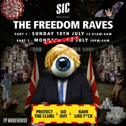 The Freedom Rave - Part 2 Tickets   The Warehouse Leeds    Mon 19th July 2021 Lineup