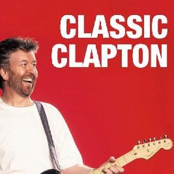 Classic Clapton 35th Anniversary Concert Cancelled   The Sage Gateshead Gateshead    Fri 2nd July 2021 Lineup