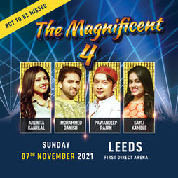 The Magnificent 4   First Direct Arena Leeds    Sun 7th November 2021 Lineup
