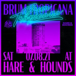 Brum Tropicana Returns Tickets | Hare And Hounds Birmingham  | Sat 7th August 2021 Lineup