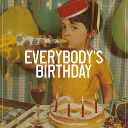 Everybody's Birthday Tickets | Camp And Furnace Liverpool   | Fri 25th June 2021 Lineup