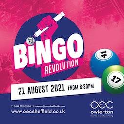 Bingo Revolution   The OEC Sheffield    Sat 21st August 2021 Lineup