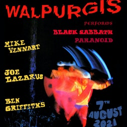 Walpurgis - A recital of Paranoid by Black Sabbath Tickets | The Golden Lion Todmorden  | Sat 7th August 2021 Lineup