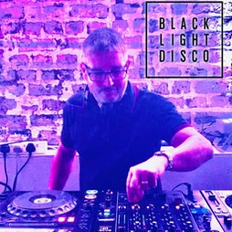 Black Light Disco @ Blundell Street Tickets   The Supper Club At Blundell Street  Liverpool    Fri 30th July 2021 Lineup