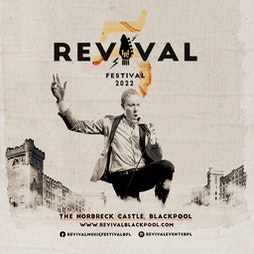 Revival Music Festival 2022, Blackpool Tickets   The Norbeck Castle Hotel Blackpool    Fri 4th March 2022 Lineup