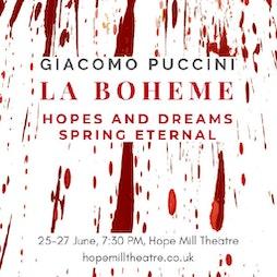 City of Manchester Opera presents Puccini's La bohème | Hope Mill 113 Pollard Street Manchester M4 Manchester  | Thu 16th June 2022 Lineup