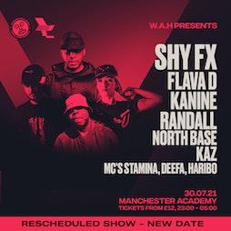 WAH - Shy FX, Flava D, Kanine, Randall + more! Tickets | Manchester Academy  Manchester   | Fri 30th July 2021 Lineup