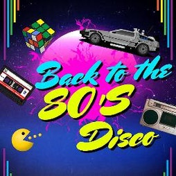Back to the 80's Disco Night - Knowle  Tickets | Knowle Royal British Legion Solihull  | Sat 27th February 2021 Lineup