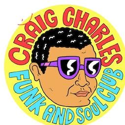 Craig Charles Funk and Soul Club - Reading  Tickets | SUB89 Reading  | Thu 4th November 2021 Lineup