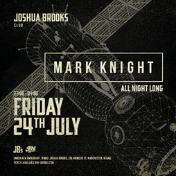 JB's Launch Party - Mark Knight all night long Tickets | Joshua Brooks Manchester  | Sat 24th July 2021 Lineup