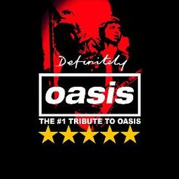 Definitely Oasis Live Tickets | The Bungalow Bar Paisley  | Sat 13th March 2021 Lineup