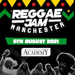 Reggae Jam Manchester Tickets | Manchester Academy  Manchester   | Sat 29th May 2021 Lineup