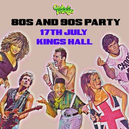 Club de Fromage 80s & 90s Party - Herne Bay Tickets | Kings Hall Herne Bay  | Sat 17th July 2021 Lineup