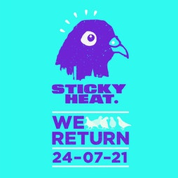 Sticky Heat: We Return Tickets | The Carlton Club Manchester Manchester  | Sat 24th July 2021 Lineup