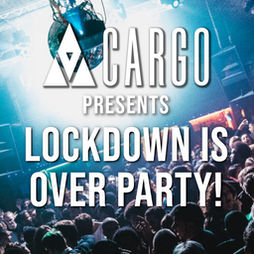 lockdown is over party! Tickets | Cargo London  | Mon 21st June 2021 Lineup