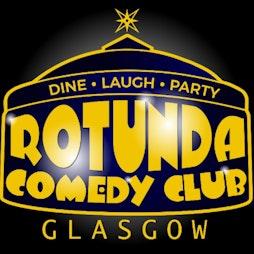 Rotunda Comedy Club - Relaunch Show (early) Tickets   Rotunda Comedy Club Glasgow    Fri 13th August 2021 Lineup
