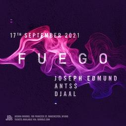 Fuego Tickets | Joshua Brooks Manchester  | Fri 17th September 2021 Lineup