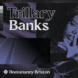 Trillary Banks Tickets   Hootananny Brixton London    Fri 15th October 2021 Lineup