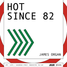 Hot Since 82  Tickets | Square One  Manchester  | Sun 18th July 2021 Lineup