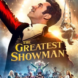 The Greatest Showman @ Southend Drive In Cinema Tickets | Southend Outdoor Cinema Rochford  | Sat 1st May 2021 Lineup