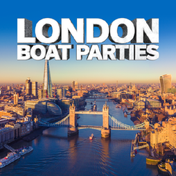 London Boat Party with FREE After Party! Tickets | Crown Piers London  | Sat 31st July 2021 Lineup