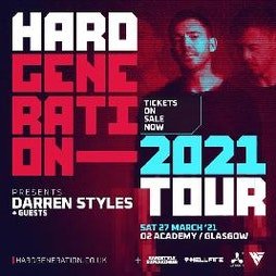 Hard Generation 2021 Tour Presents Darren Styles Tickets | O2 Academy Glasgow Glasgow  | Sat 27th March 2021 Lineup