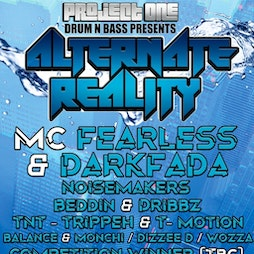 Project One presents Alternate Reality MC Fearless Tickets   Pussycats Nightclub Telford     Fri 3rd September 2021 Lineup