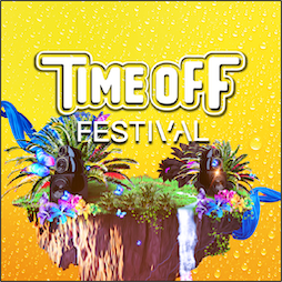 Time Off Festival  Tickets | East Bysshe Showground Newchapel, Surrey   | Sat 3rd July 2021 Lineup