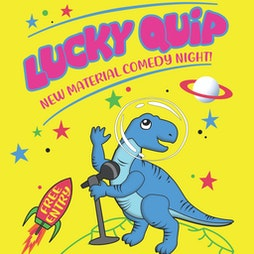 Lucky Quip Comedy Night | Fox  Newt Leeds  | Mon 17th May 2021 Lineup